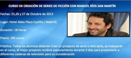 Curso de Creación de Series de Ficción con Manuel Ríos San martín